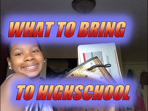 WHAT TO BRING ON THE FIRST DAY OF HIGHSCHOOL