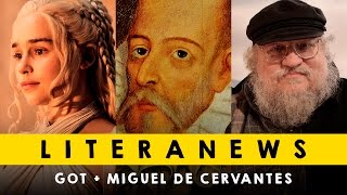 Novidades de Game of Thrones e Miguel de Cervantes | Literanews
