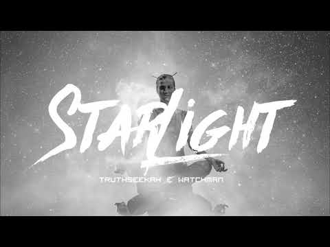 Starlight || TruthSeekah & Watchman || SEER || 2018