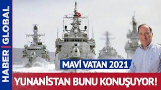 Yunanistan, Türkiye'nin Mavi Vatan 2021 Tatbikatını Konuşuyor! Cem Gürdeniz yorumladı!