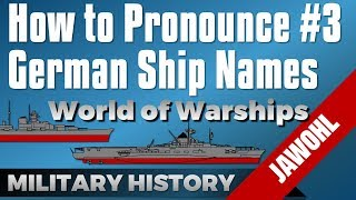 How to Pronounce German Ship Names - World of Warships & Historical Background