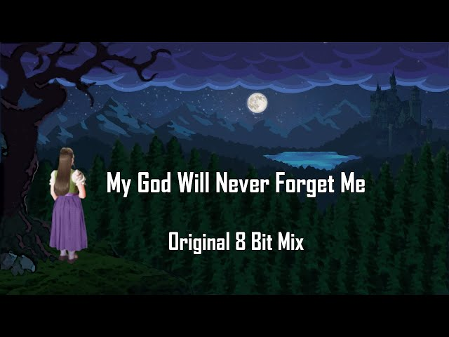 My God Will Never Forget Me