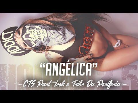 CTS - Angélica Part. Look e Tribo Da Periferia ( LETRA e Download)(2014 - Cd Tá Lost)