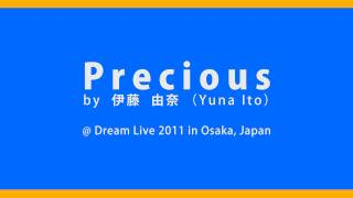 Precious performed at Dream Live 2011 in Osaka, Japan by 伊藤由奈 (...