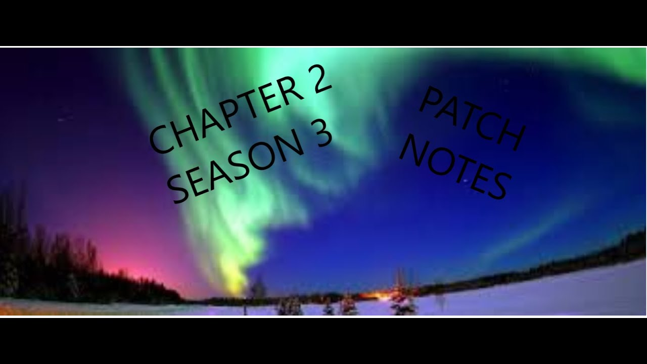 fortnite chapter 2 season 3 patch notes - YouTube