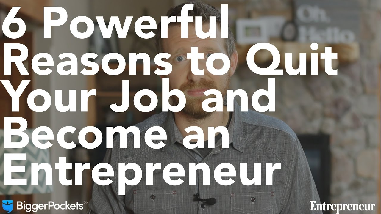 powerful reason to quit your job and become an entrepreneur 6 powerful reason to quit your job and become an entrepreneur