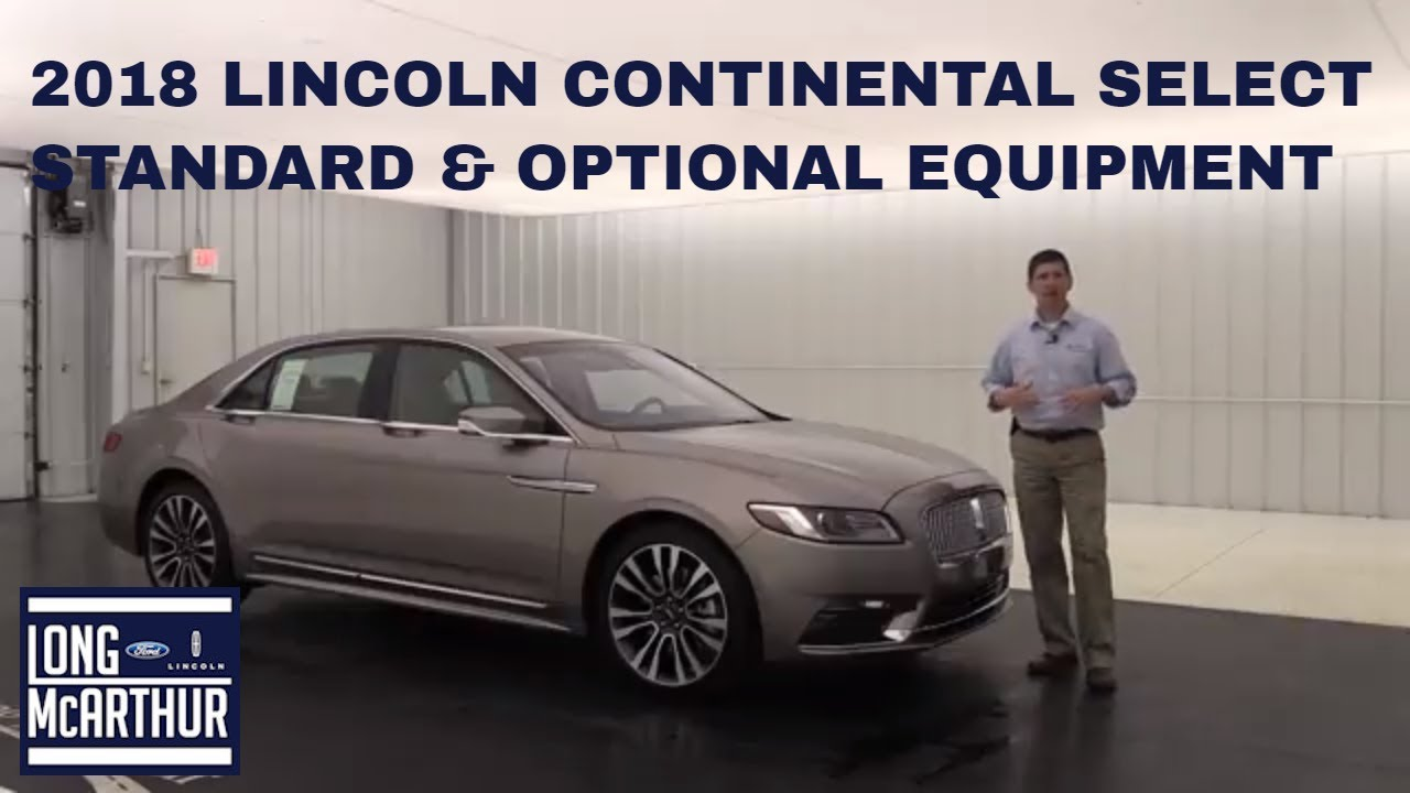 2018 Lincoln Continental Select Overview Standard Optional Equipment