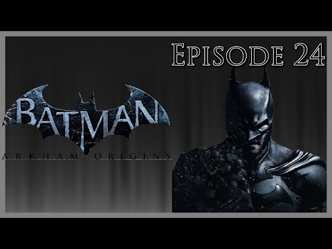 Batman: Arkham Origins | Episode 24 - The Gotham City Royal Hotel