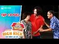 Gia đình là số 1 sitcom | tập 18 full: Tiến Luật nổi giận vì Việt Anh ngoại tình
