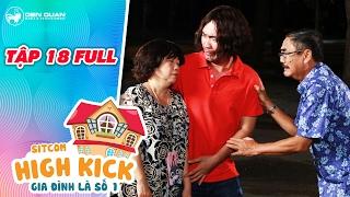 Gia đình là số 1 sitcom   tập 18 full: Tiến Luật nổi giận vì Việt Anh ngoại tình
