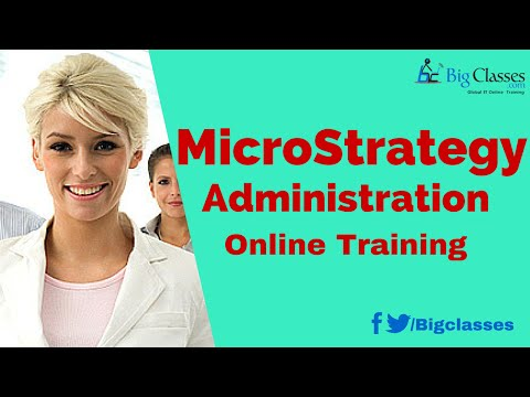 MicroStrategy Administration Online Training Video tutorial for Beginners - Bigclasses