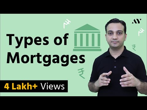 Mortgage & Types Of Mortgages - Explained In Hindi