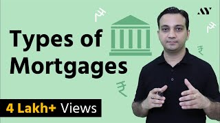 Mortgage & Types of Mortgages - Explained in Hindi (2018)