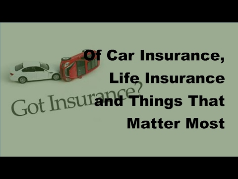 2017 Insurance Basics  -  Importance Of Both Car And Life Insurance
