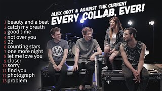 Alex Goot & Against The Current | Every collab, Ever!