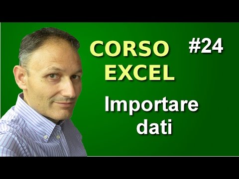 Corso di Excel - Lezione 24 - Importare dati