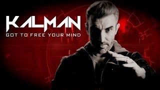Kalman Got To Free Your Mind Original Mix