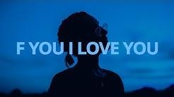 KYLE - F You I Love You (Lyrics) ft. Teyana Taylor