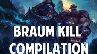 League Of Legends - Braum Kill Compilation (Series Two)