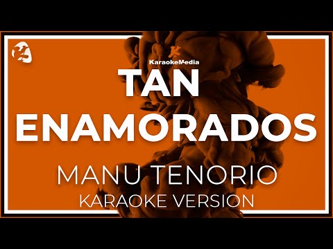 Manu Tenorio - Tan Enamorados (Karaoke)