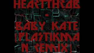 Heartthrob - Baby Kate [Plastikman Remix]