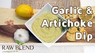 How To Make A Garlic And Artichoke Dip Recipe In A Vitamix 5200 Blender By Raw Blend