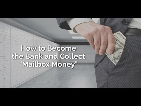 """How to Become the Bank and Collect """"Mailbox Money"""""""
