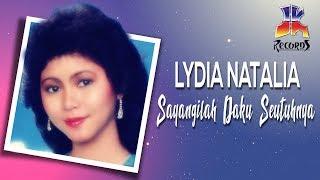 Lydia Natalia - Sayangilah Daku Seutuhnya