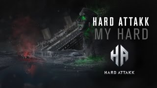 Download Hard Attakk - My Hard (Free Download) MP3 song and Music Video
