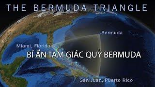 Bí ẩn tam giác quỷ BERMUDA   Khám phá thế giới (Thuyết Minh)