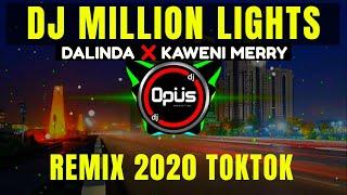DJ MILLION LIGHTS x DALINDA ♫ LAGU TIK TOK TERBARU REMIX ORIGINAL 2020