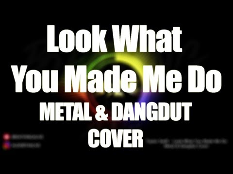 Taylor Swift - Look What You Made Me Do (Metal & Dangdut Cover)