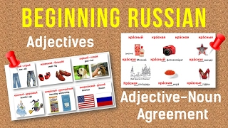 Beginning Russian: Adjectives. Adjective-Noun Agreement