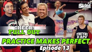 Cheer Full Out: Practice Makes Perfect | Episode 13 | Skitz TV