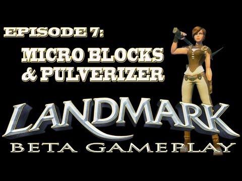 Landmark Gameplay (EP7-Micro Blocks and Pulverizers)