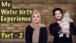 My water birth experience | part -2 | Vlog - 55 | Nuziha & Ajmal