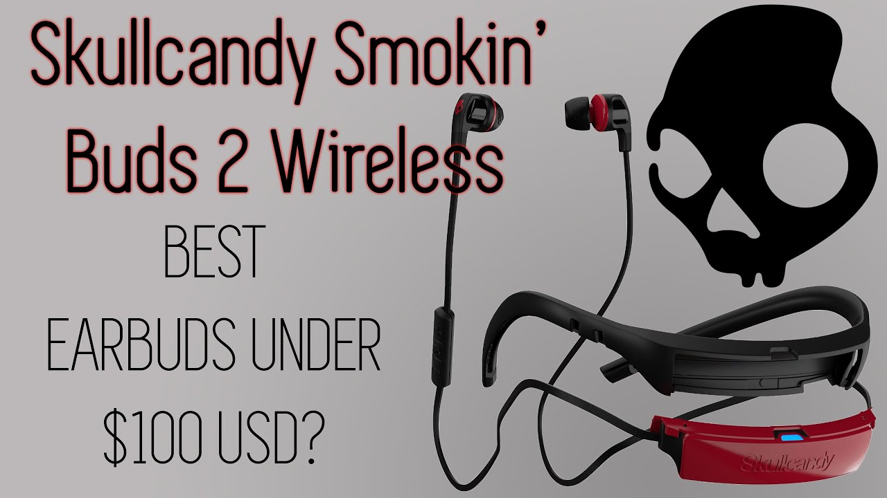 f66bef38892 Skullcandy Smokin' Buds 2 Wireless Review - YouTube