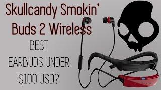 Skullcandy Smokin' Buds 2 Wireless Review
