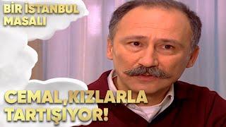 Cemal ve Kızlar Tartışıyor - Bir İstanbul Masalı 56. Bölüm