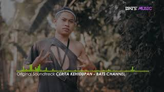 ORIGINAL SOUNDTRACK CERITA KEHIDUPAN - BATS CHANNEL