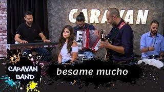 besame mucho - Caravan band