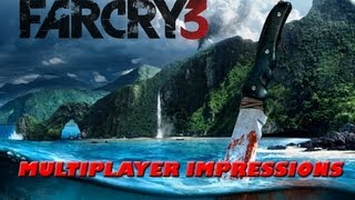 Far Cry 3 - First Impressions of Multiplayer, Maps, and Gameplay  (360)