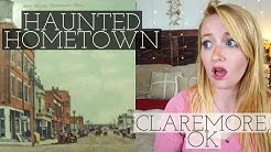 HAUNTED HOMETOWN  // CLAREMORE, OK