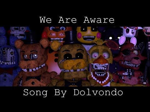 [SFM/FNAF] We Are Aware | Song By Dolvondo