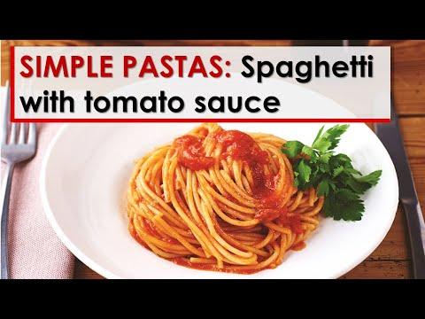 Simple Pastas: Spaghetti With Tomato Sauce