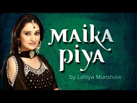 Maika Piya - Lalitya Munshaw | Hindi Video Song | Fusion Music | Latest Songs 2017