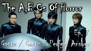 The ABC's Of Horror Ep 7 : Gantz & Gantz 2