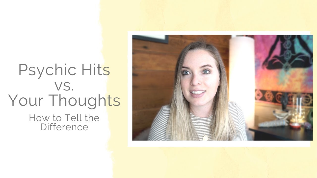 How to Tell the Difference between Psychic Hits & Your Thoughts