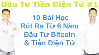 Đầu Tư Tiền Điện Tử #1 - 10 Bài Học Rút Ra Từ 6 Năm Đầu Tư Bitcoin & Tiền Điện Tử - By Tai Zen