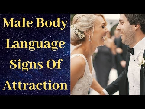 18 Male Body Language Signs Of Attraction